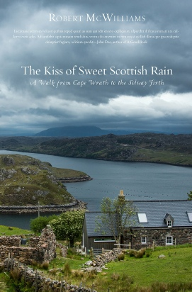 The Kiss of Sweet Scottish Rain by Robert McWilliams